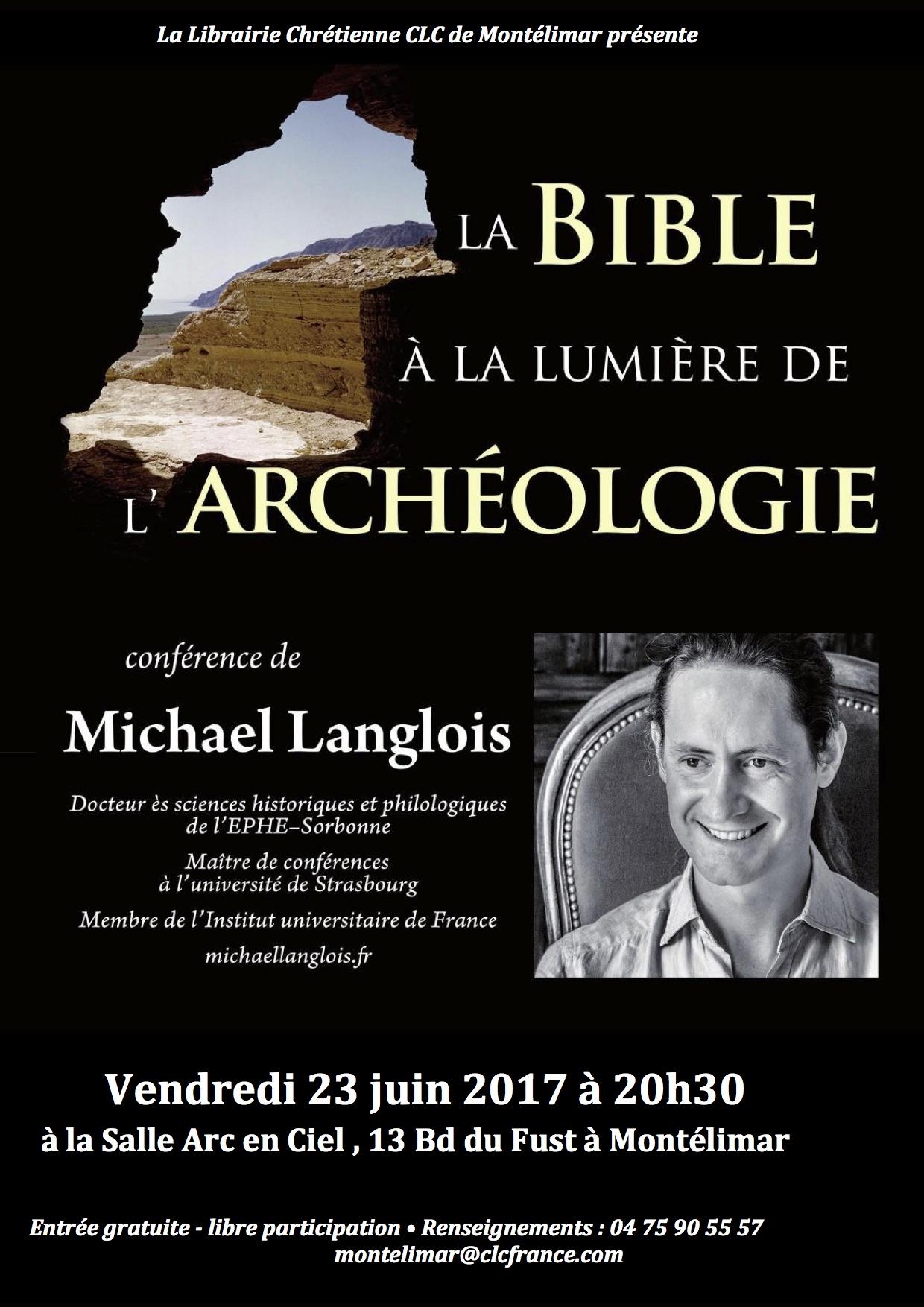 Conférence Michael Langlois La Bible à la lumière de l'archéologie 23 juin 2017 20h30 Montélimar
