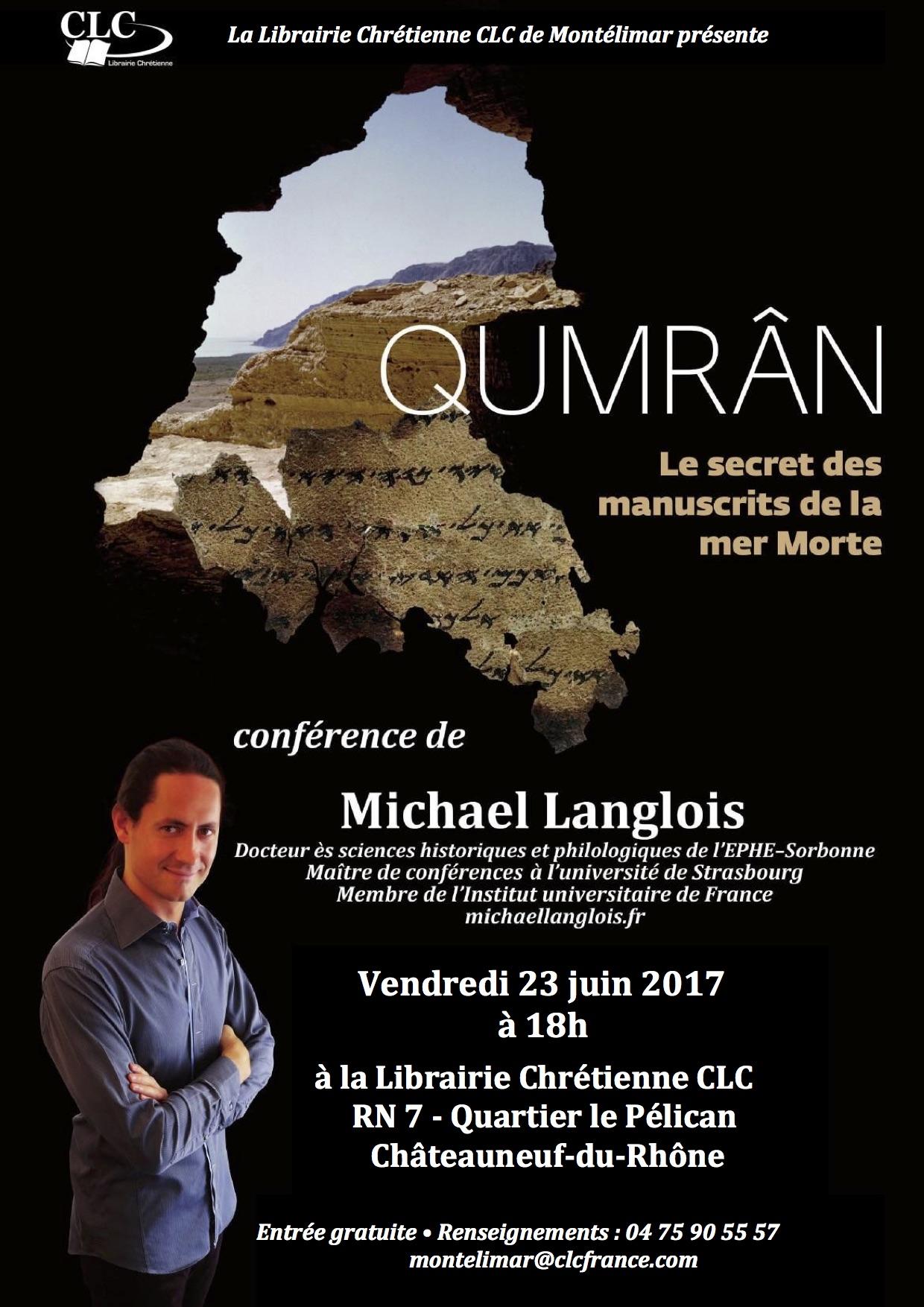 Conférence Michael Langlois Qumrân le secret des manuscrits de la mer Morte 23 juin 2017 18h Montélimar